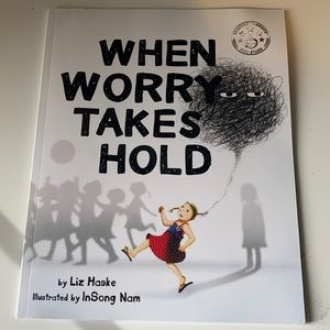 When worry takes hold - Liz haske